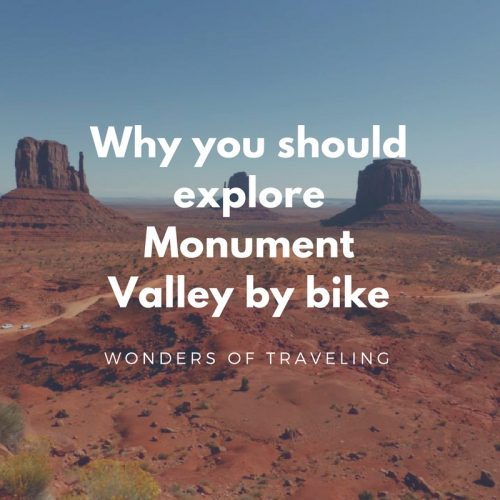 Why you should explore Monument Valley by bike