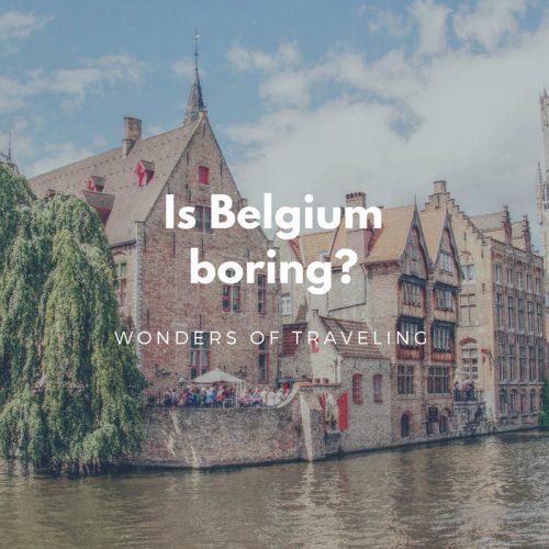 Is Belgium boring
