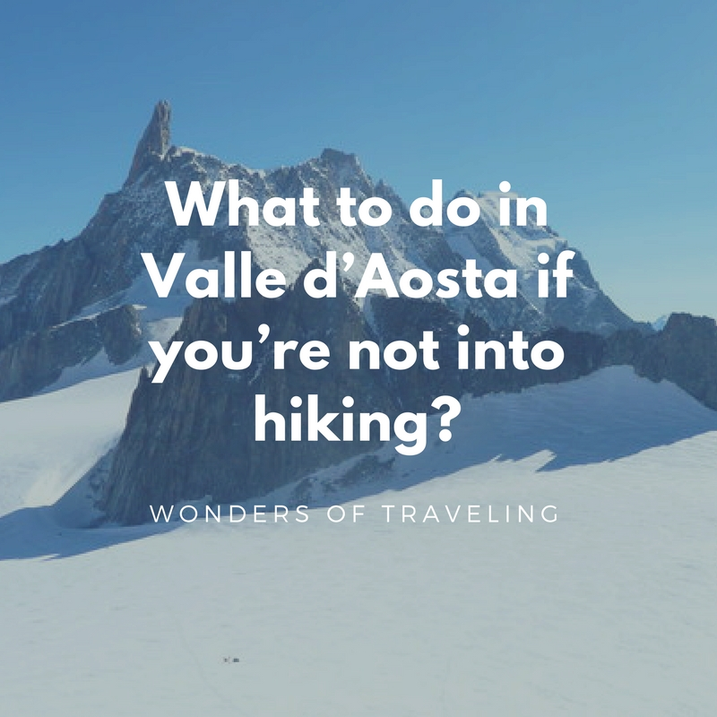 What to do in Valle d'Aosta if you're not into hiking