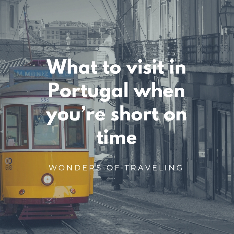 What to visit in Portugal when you're short on time