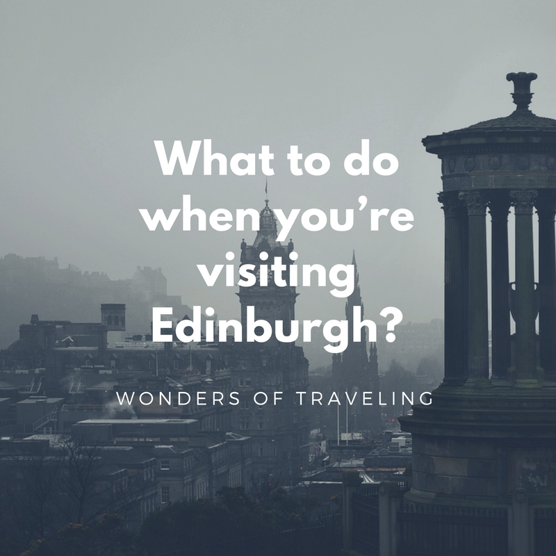 What to do when you're visiting Edinburgh_